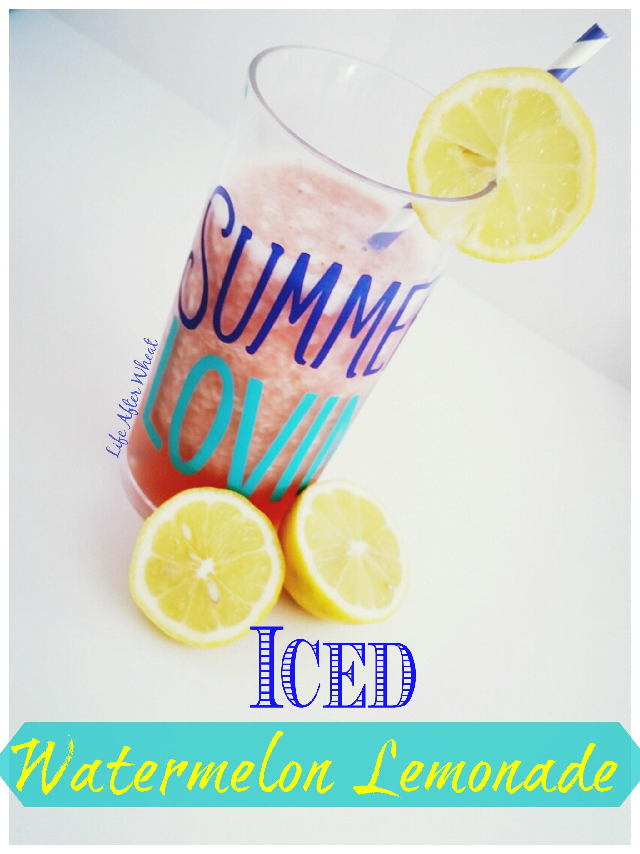 Iced Watermelon Lemonade   Life After Wheat