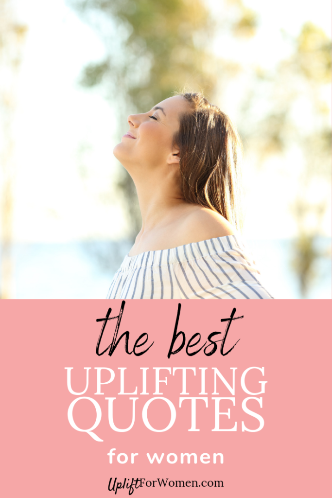 Woman looking up and the words The Best Uplifting Quotes For Women