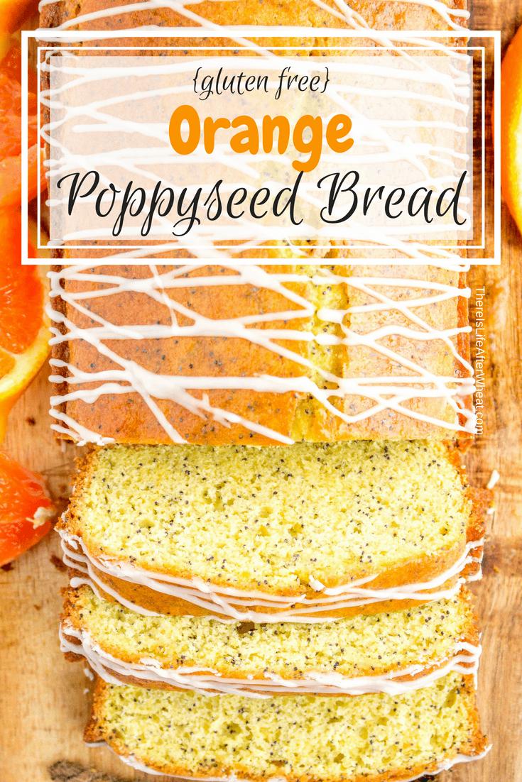 Gluten Free Orange Poppyseed Bread Pinterest