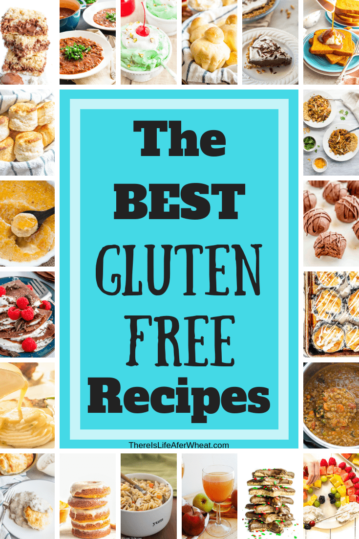 GLUTEN FREE RECIPES: All The Best No-Fail Recipes! Life After Wheat