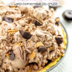 a chocolate peanut butter ice cream pie.